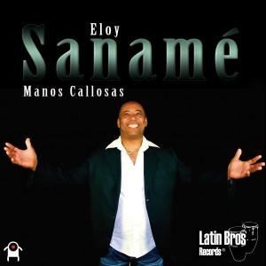 Eloy Saname - Manos Callosas